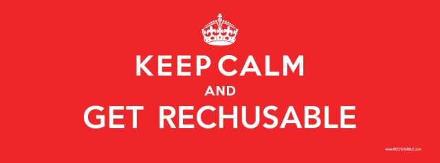 Keep Calm and Get ReChusable
